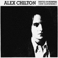 Chilton, Alex - Dusted In Memphis - And Elsewhere (2lp)