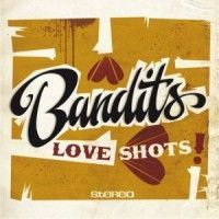 Bandits - Love Shots