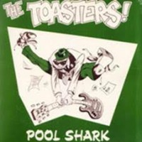 Toasters - Pool Shark