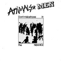 Animals & Men - Don't Misbehave In The New Age