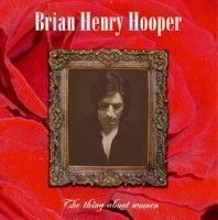 Hooper, Brian Henry - The Thing About Women