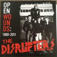Disrupters - Open Wounds. 1980-2011