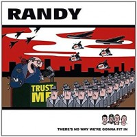 Randy - There's No Way We're Gonna Fit In