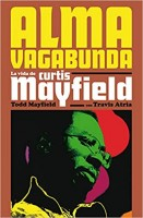 Mayfield, Todd/travis Atria - Alma Vagabunda - La Vida De Curtis Mayfield