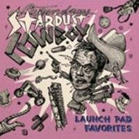 Legendary Stardust Cowboy - Launch Pad Favorites (2xlp)