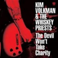 Volkman, Kim & The Whiskey Priests - The Devil Won't Take Charity