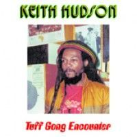 Hudson, Keith - Tuff Gong Encounter
