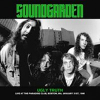 Soundgarden - Ugly Truth - Live At The Paradise Club 1990