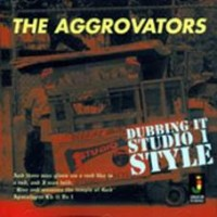 Aggrovators - Dubbing It Studio 1 Style