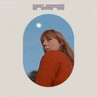 Cover of: Johansing, Kacey - No Better Time