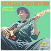 William Loveday Intention - People Think They Know Me But They Don't Know