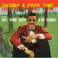 Huey 'piano' Smith & Hos Clowns - Having Good Time