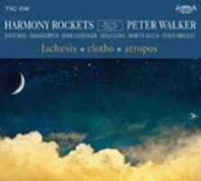 Harmony Rockets With Special Guest Peter Walker - Lachesis/clotho/atropos