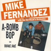 Fernandez, Mike And Del Royals - A Bomp Bop/brake Jake