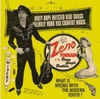 Zeno Tornado And The Boney Google Brothers - Dirty Dope Infected Bluegrass...