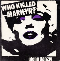 Danzig, Glenn - Who Killed Marilyn?