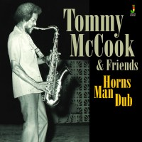 Mccook, Tommy & Friends - Horn Man Dub