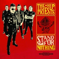 Hip Priests - Stand For Nothing