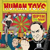 Human Toys - Spin To Win