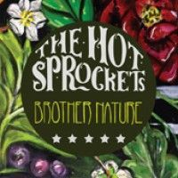 Hot Sprockets - Brother Nature