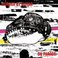 Murder By Guitar - On Parade