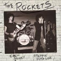 Rockets, The - Even Money / Steppin' Outa Line