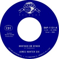 James Hunter Six - Brother Or Other/never