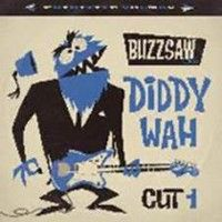 Various - Buzzsaw Joint Cut 1 - Diddy Wah