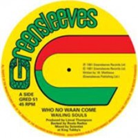 Wailing Souls/al Campbell - Who No Waan Come/unfaithful Children