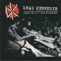 Dead Kennedys - Live At Old Waldorf - San Francisco - 1979