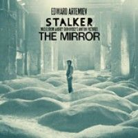 Artemiev, Edward - Stalker/the Mirror