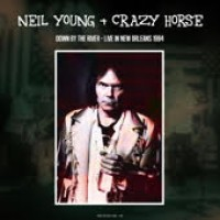 Young, Neil & Crazy Horse - Down By The River: Live In New Orleans 1994