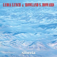 Lunch, Lydia & Rowland S Howard - Siberia