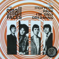 Small Faces - Itchycoo Park/im Only Dreaming