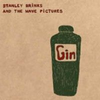 Brinks, Stanley & The Wave Pictures - Gin