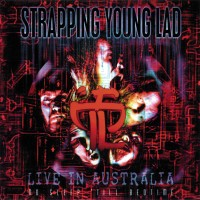 Strapping Young Lad - No Sleep 'till Bedtime - Live In Australia