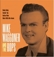 Waggover, Mike & The Bops - Baby Baby/comin Up/ Guitar Man / Work With
