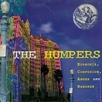 Humpers - Euphoria, Confusion, Anger & Remors