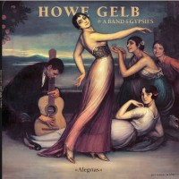 Gelb, Howe & A Band Of Gypsies - Alegrias