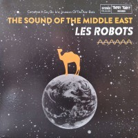 Robots, Les - The Sound Of The Middle East
