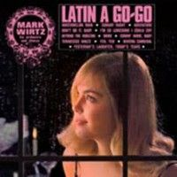 Mark Wirtz Orchestra And Chorus, The - Latin A Go-go