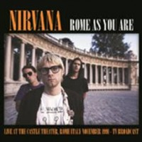 Nirvana - Rome As You Are - Live At Castle Theatre, 1991