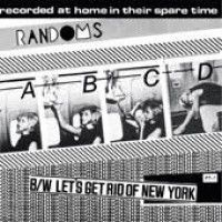 Randoms - Abcd / Let's Get Rid Of New York