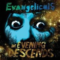 Evangelicals - The Evening Descends