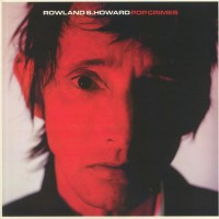 Howard, Rowland S. - Pop Crimes