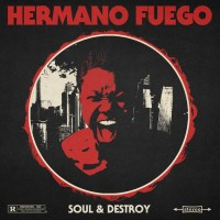See product: Hermano Fuego - Soul & Destroy
