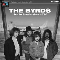 Byrds - Live In Amsterdam 1970