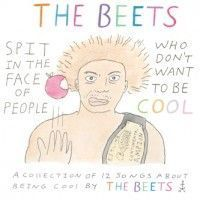 Beets - Spit On The Face Of People Who...