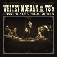 Morgan, Whitey & The 80'2 - Honky Tonks And Cheap Motels