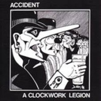 Accident (uk) - A Clockwork Legion